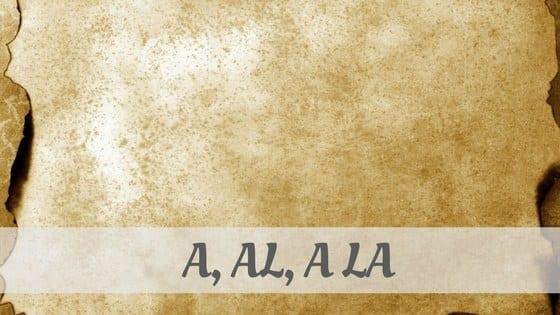 A, Al, A La