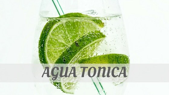 How To Say Agua Tonica