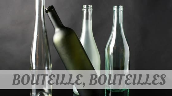 How To Say Bouteille
