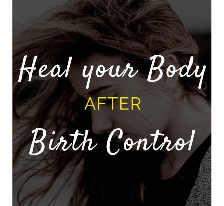 Heal Your Body After Birth Control