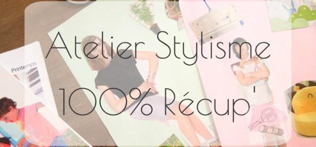 Atelier stylisme 100% récup