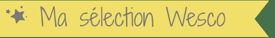 Sélection wishlist produits wesco family pour enfant