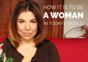 To Be A Woman In Today's World