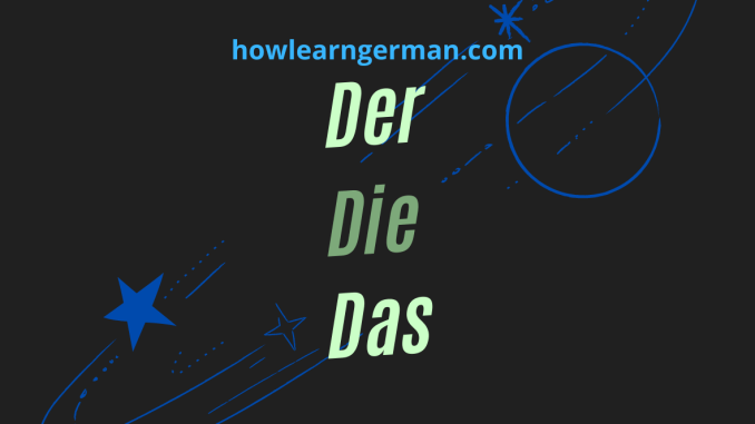 Articles in German – Rules, explanations and declinations
