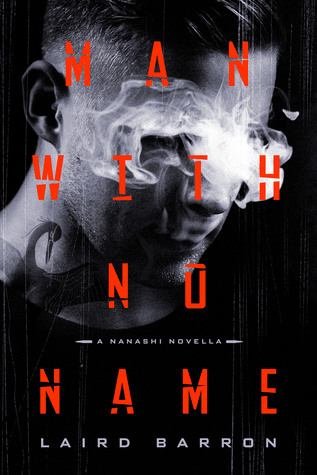 Cover of Man With No Name by Laird Barron; cover shows a man's face in black and white, with white smoke covering the man's eyes and obscuring his features.