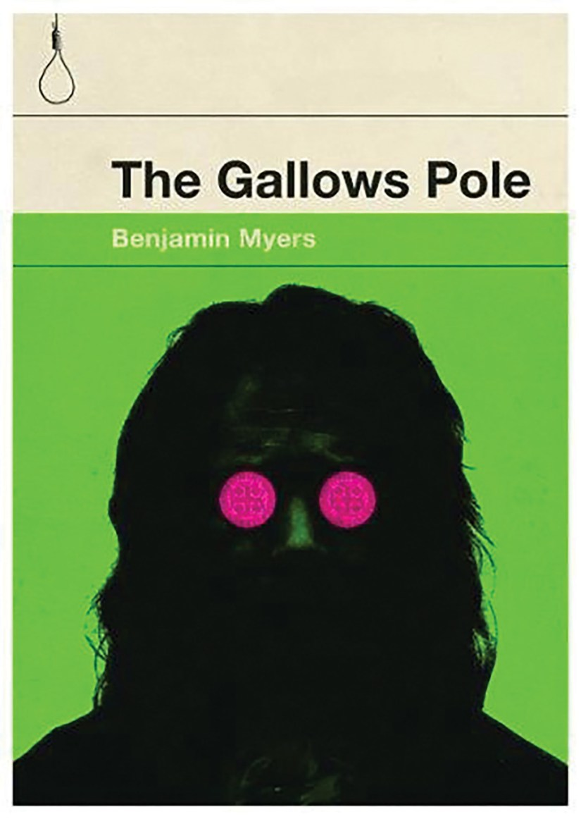 Cover of The Gallows Pole by Benjamin Myers. Cover show the silhouette of a man with long hair and pink 70s style sunglasses against a green background. There is a very small image of a noose hanging in the upper left hand corner of the cover.