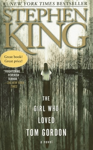 Cover of The Girl Who Loved Tom Gordon by Stephen King. Cover shows a young girl standing in the woods. Nothing is around except trees.