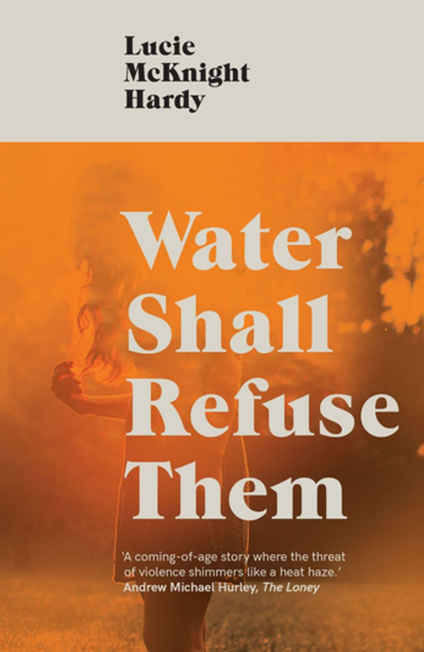 Cover of Water Shall Refuse Them by Lucy McKnight Hardy. Cover is an image that is tinted orange. The image shows a young woman with long hair standing outside.