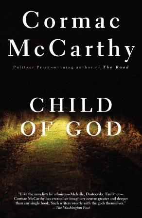 Cover of Child of God by Cormac McCarthy. Cover shows a dark dirt road or trail at night. At the sides of the road appear to be grasses. The road is illuminated by what seems to be a single light.