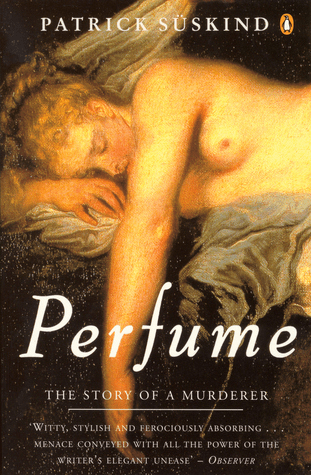 Cover of Perfume by Patrick Suskind. Cover shows a renaissance-style painting of a naked woman. She appears to be asleep and her arm hangs down, obscuring part of her face.