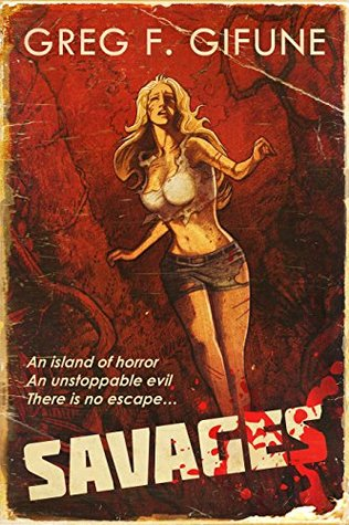 Cover of Savages by Greg F Gifune. Cover image is a dated illustation showing a scantily clad blonde woman running through a red toned forest. There is blood splashed on the bottom corner of the image.