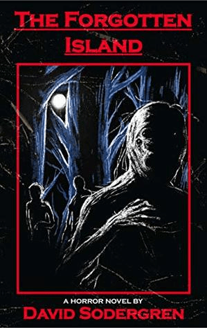 Cover of The Forgotten Island by David Sodergren. Cover is an illustration showing shadowy figured under a glowing moon. The figures look like some kind of monsters. There are two figures in the background and one in the foreground.