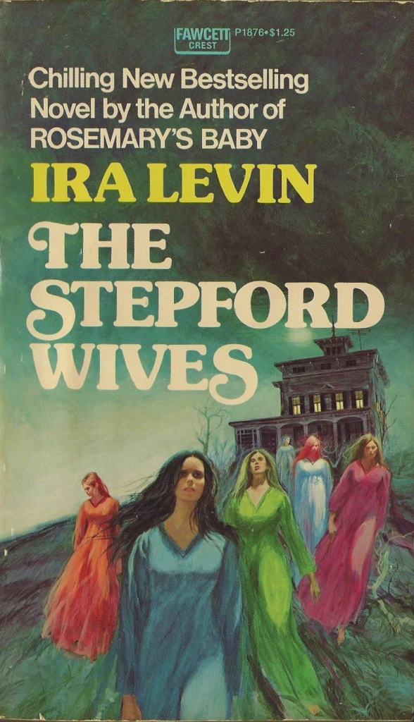 Cover of The Stepford Wives by Ira Levin. In a vintage illustration, five women in nearly identical nightgowns walk away from a house on a hill. It is late and every light in the house is glowing.