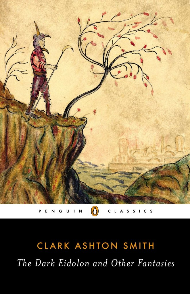 Cover of The Dark Eidolon and Other Fantasies by Clark Ashton Smith. Cover art shows some sort of wanderer or explorer holding a staff and standing on the edge of a cliff, looking out into the distance.