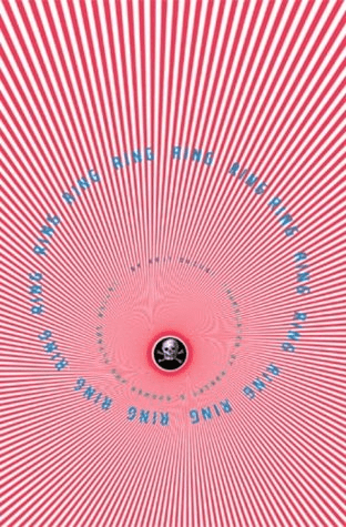 Cover of Ring by Koji Suzuki. Cover shows a three dimensional looking arrangement of white and pink lines leading into an optical tunnel. The word Ring surrounds the tunnel in a circle. In the center of the tunnel is a skull and crossbones.