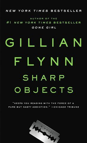 Cover of Sharp Objects by Gillian Flynn. Cover shows a razor black against a black background.