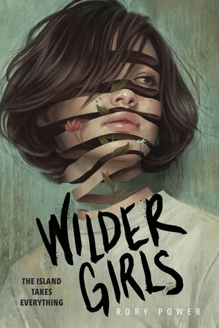Cover of Wilder Girls by Rory Power. Cover shows a teenage girl against a green painted wall. The girl's image is unspooling like a ribbon.