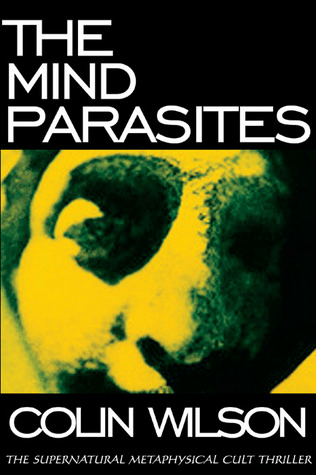 Cover of The Mind Parasites by Colin Wilson. Cover shows a close up image of a face, or a maybe a statue's face, in tones of yellow and green.