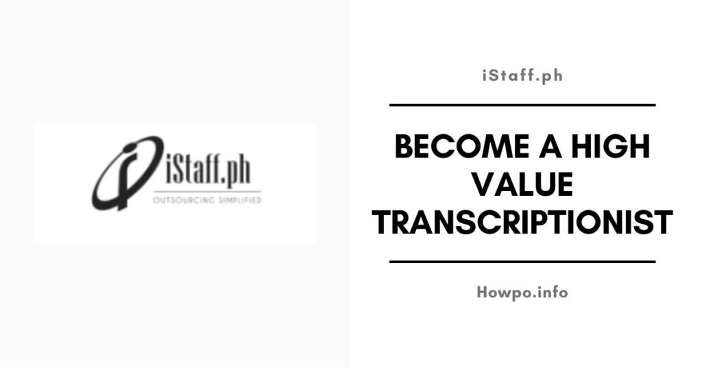 iStaff Solutions Inc Become a High Value Transcriptionist