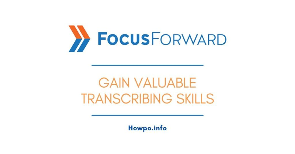 Focus Forward Gain Valuable Transcribing Skills