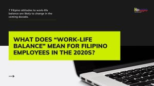 """What Does """"Work-Life Balance"""" Mean for Filipino Employees in the 2020s_"""