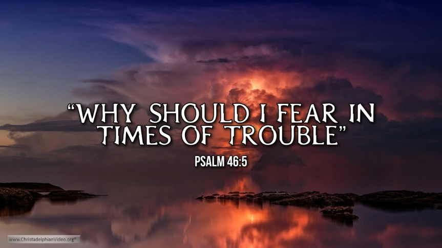 """Thought for January 27th. """"WHY SHOULD I FEAR IN TIMES OF TROUBLE"""""""