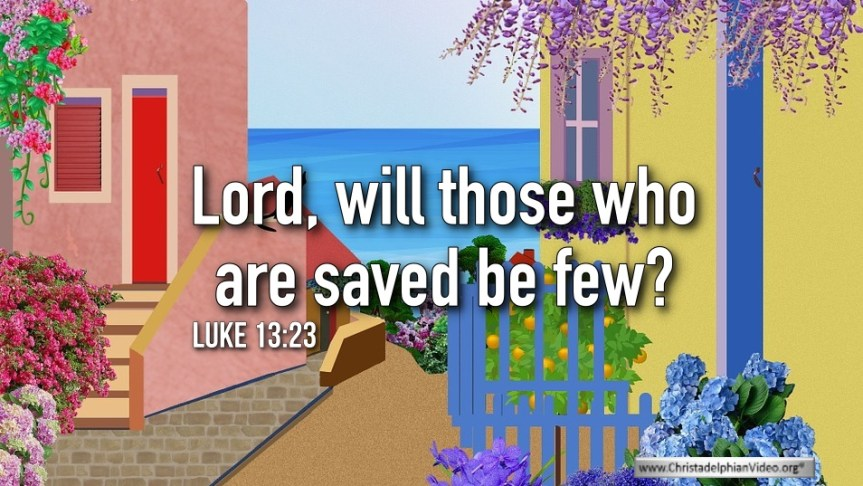 """Thought for March 22nd. """"WILL THOSE WHO ARE SAVED BE FEW?"""""""