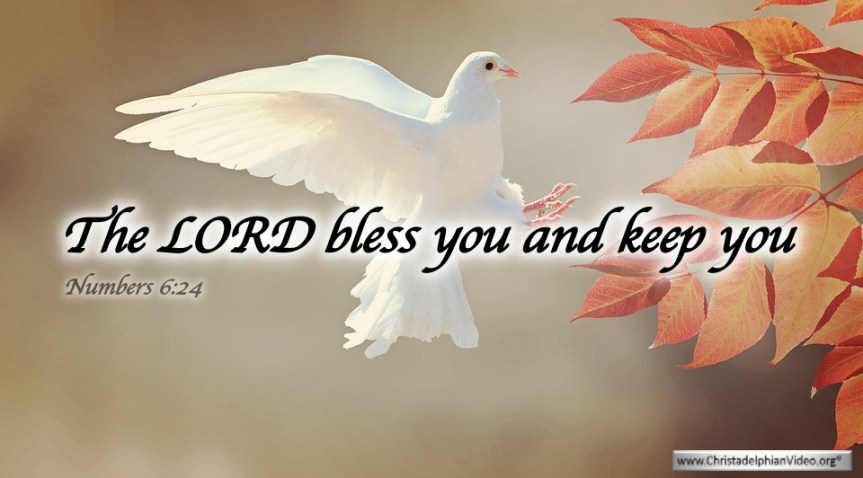 """Thought for March 25th. """"THE LORD BLESS YOU AND KEEP YOU"""""""