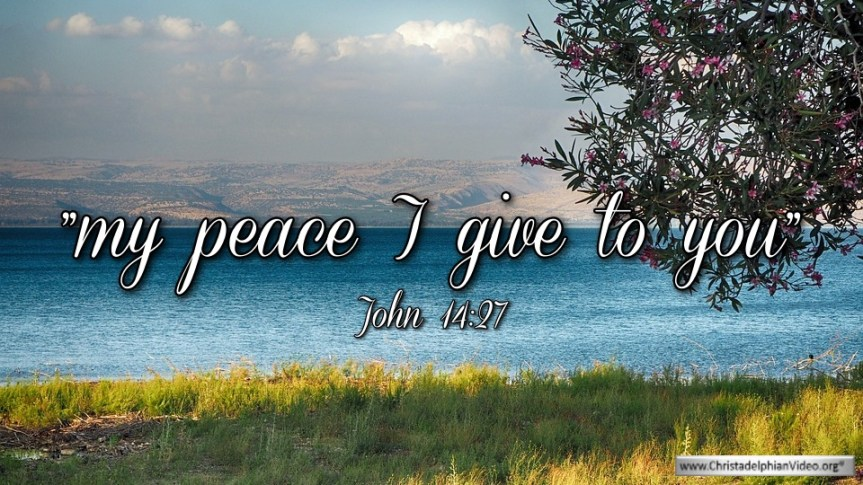 """Thought for April 20th. """"MY PEACE I GIVE TO YOU"""""""