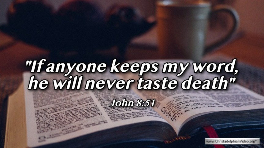 "Thought for April 16th. ""… HE WILL NEVER TASTE DEATH"""