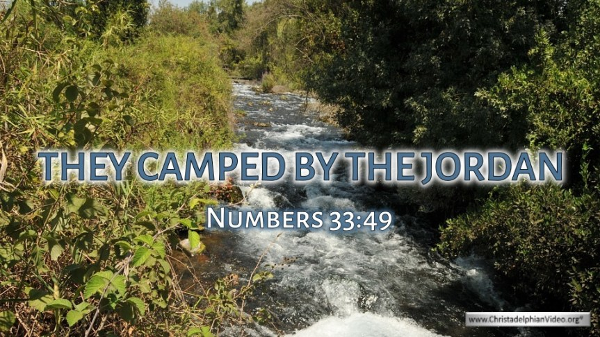 """Thought for April 14th. """"THEY CAMPED BY THE JORDAN"""""""