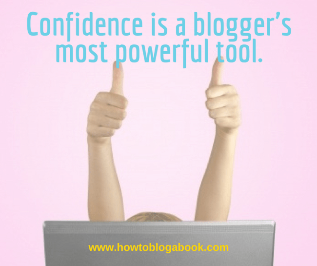 bloggers need confidence