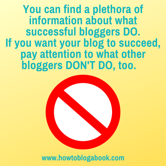 Don't do these things if you want to be a successful blogger