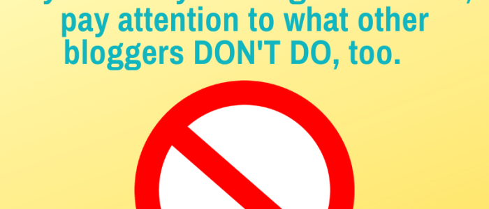 6 Things Bloggers Should Never Do