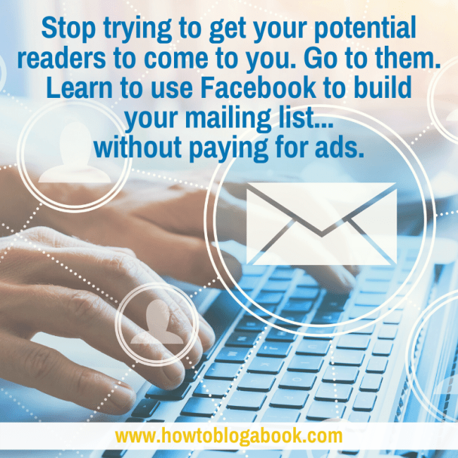 How to build your email list on Facebook without paying for ads