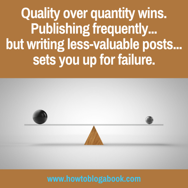 bloggers need quality over quantity to succeed