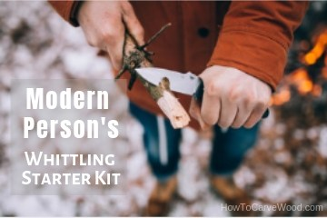 Modern Persons Whittle Starter Kit - How To Carve Wood