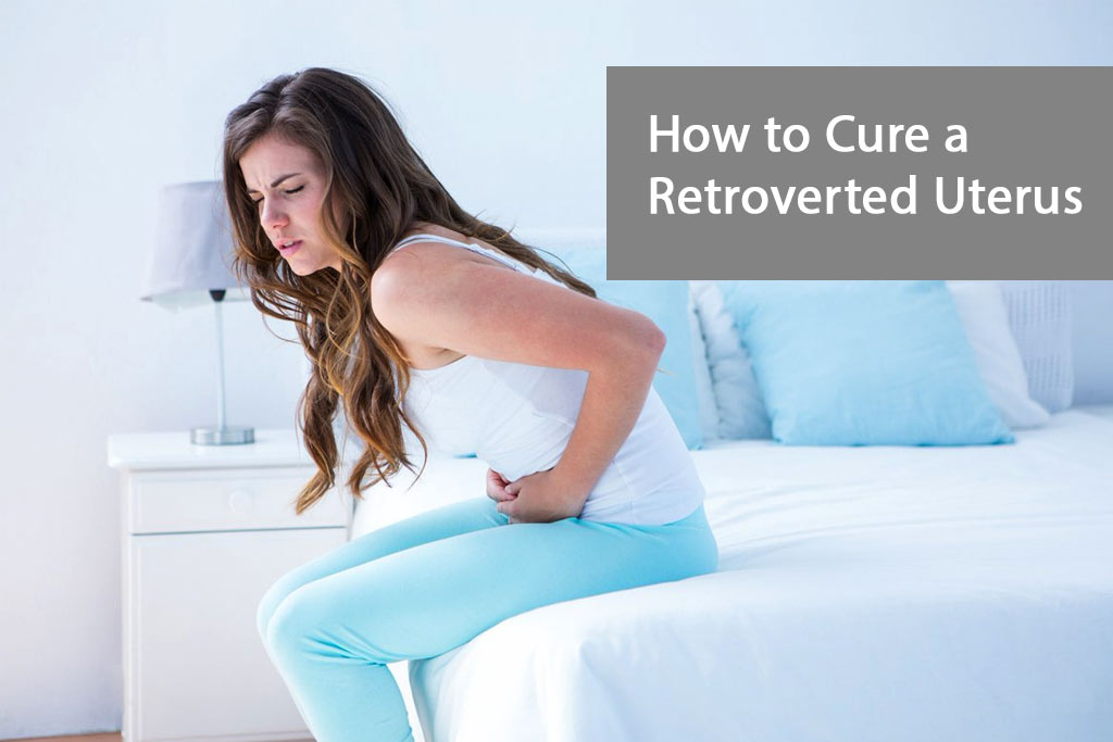 How to cure Retroverted Uterus