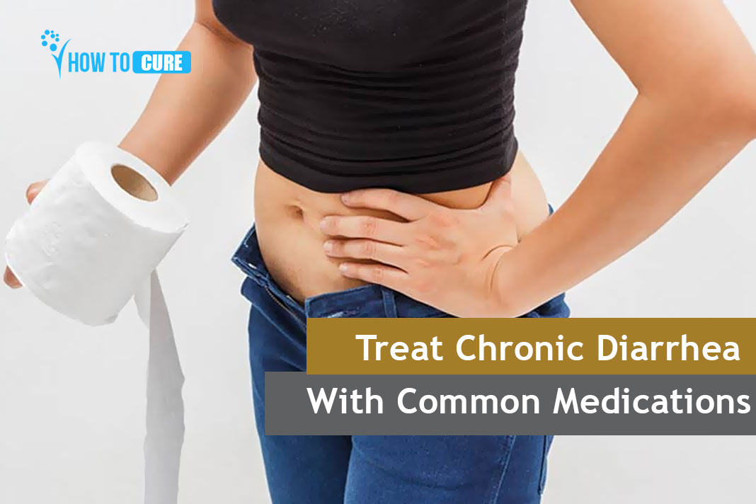 treat chronic diarrhea common medications