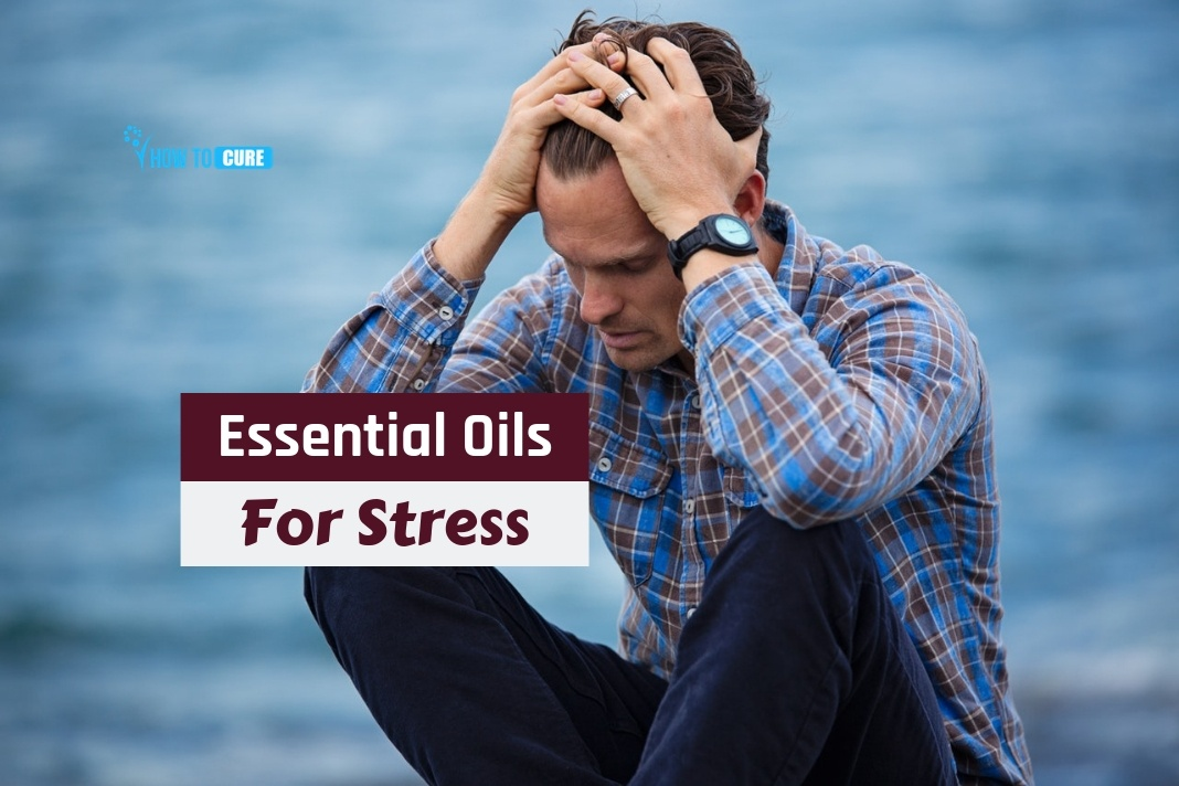 essential oils to get rid of stress