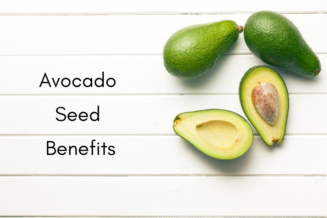avocado seed benefits -