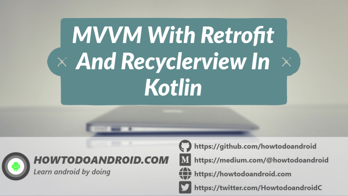 MVVM With Retrofit and Recyclerview in Kotlin [Example]