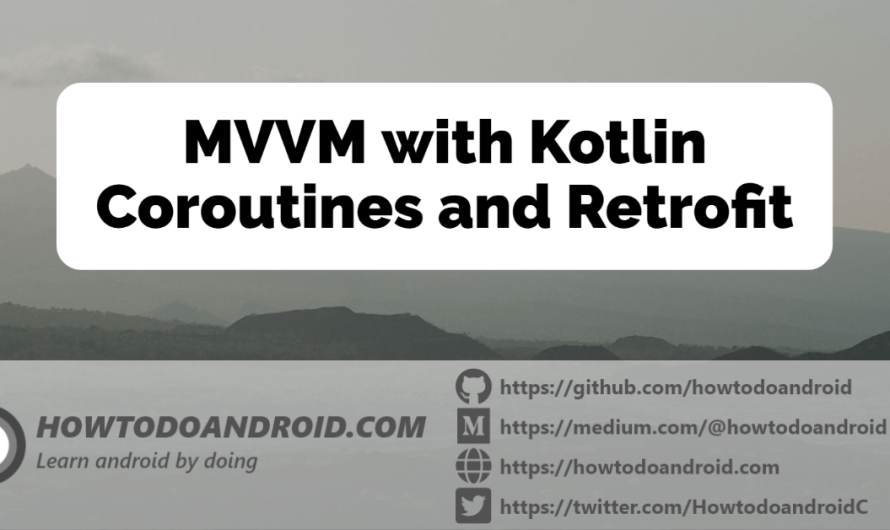 MVVM with Kotlin Coroutines and Retrofit [Example]