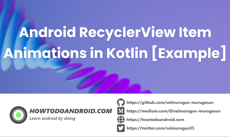 Android RecyclerView Item Animations in Kotlin [Example]