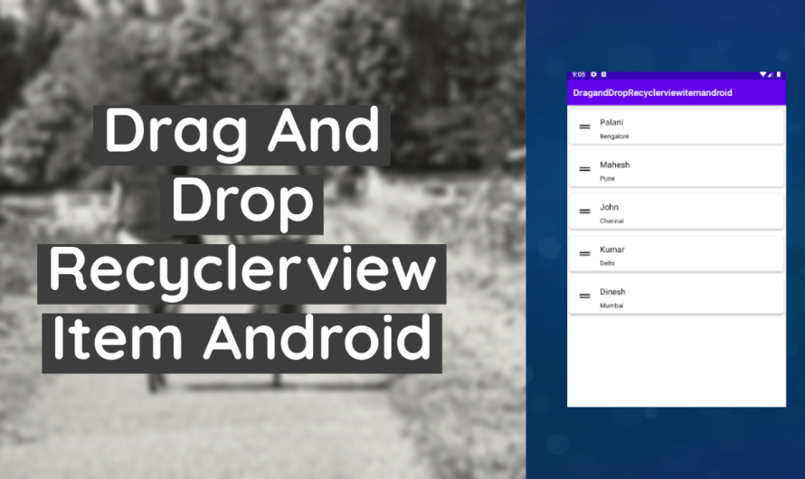 Drag And Drop Recyclerview Item Android [Example]