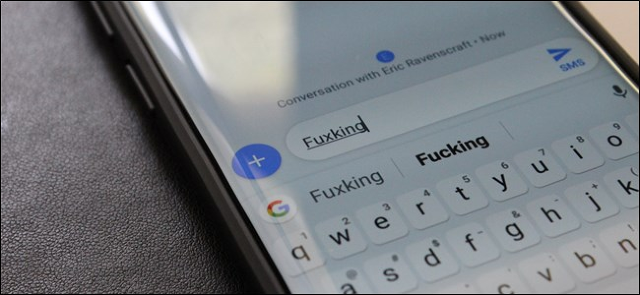 How to Stop Android's Keyboard from Censoring Your Messages