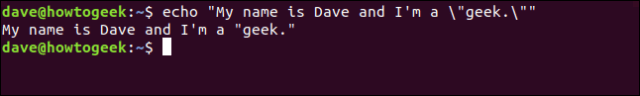 "echo ""My name is Dave and I am a"" geek.  """" in a terminal window"