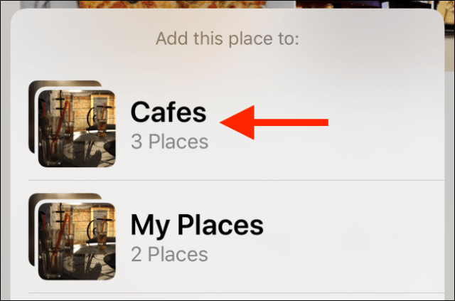 Tap the collection to which you want to add the place.