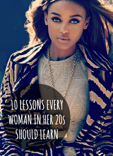 10 Lessons Every Woman In Her 20's Should Learn