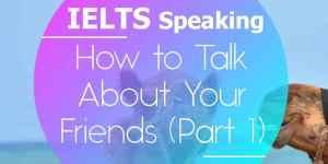 IELTS Speaking: Friends